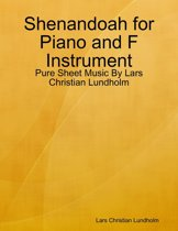 Shenandoah for Piano and F Instrument - Pure Sheet Music By Lars Christian Lundholm