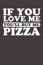 If You Love Me You'll Buy Me Pizza
