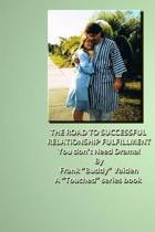 Touched...The Road to Successful Relationship Fulfillment...Book I