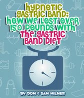 Hypnotic Gastric Band: How We Lost Over 150 Pounds With The Gastric Band Diet