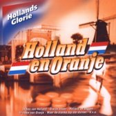 Hollands Glorie-Holland En Oranje