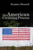 The American Civilizing Process