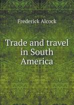 Trade and Travel in South America
