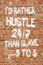 I'd Rather Hustle 24/7 Than Slave 9 to 5