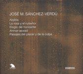 Sanchez-Verdu: Orchestral W.
