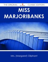 Miss Marjoribanks - The Original Classic Edition