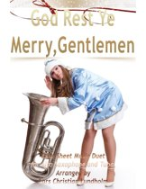 God Rest Ye Merry, Gentlemen Pure Sheet Music Duet for Alto Saxophone and Tuba, Arranged by Lars Christian Lundholm