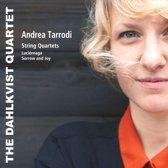 Andrea Tarrodi: String Quartets; Luciernaga; Sorrow and Joy
