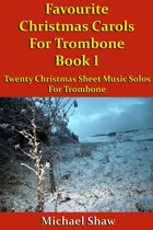 Favourite Christmas Carols For Trombone Book 1