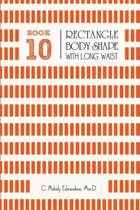 Book 10 - Rectangle Body Shape with a Long-Waistplacement