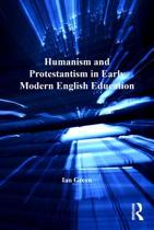Humanism and Protestantism in Early Modern English Education