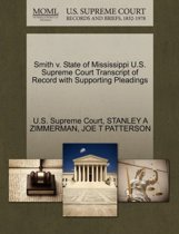 Smith V. State of Mississippi U.S. Supreme Court Transcript of Record with Supporting Pleadings