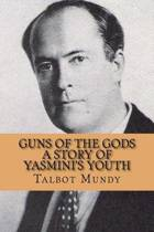 Guns of the Gods (a Story of Yasmini's Youth)