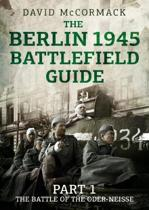 The Berlin 1945 Battlefield Guide