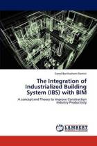 The Integration of Industrialized Building System (Ibs) with Bim