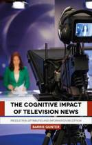 The Cognitive Impact of Television News
