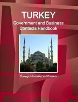 Turkey Government and Business Contacts Handbook - Strategic Information and Contacts