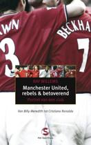 Manchester United, Rebels En Betoverend