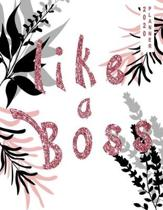 Like A Boss: Pretty Stylish Pink 2020 Custom Design Planner Journal Notebook Organizer Gift - Dated Daily Weekly Monthly Annual Act