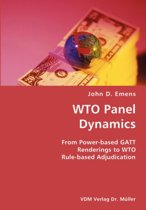Wto Panel Dynamics- From Power-Based GATT Renderings to Wto Rule-Based Adjudication