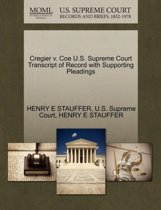 Cregier V. Coe U.S. Supreme Court Transcript of Record with Supporting Pleadings