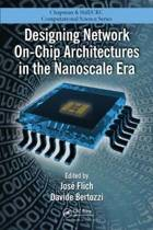 Designing Network On-Chip Architectures in the Nanoscale Era
