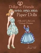 Dollys and Friends 1940s, 1950s, 1960s Paper Dolls