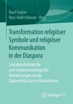 Transformation Religioser Symbole Und Religioser Kommunikation in Der Diaspora