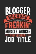 Blogger Because Freakin' Miracle Worker Is Not an Official Job Title