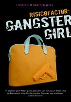 Risicofactor: Gangstergirl