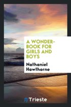A Wonder-Book for Girls and Boys