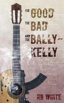 The Good the Bad and the Ballykelly