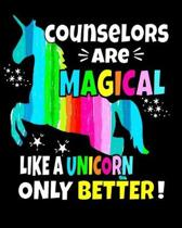 Counselors Are Magical Like A Unicorn Only Better