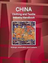 China Clothing and Textile Industry Handbook - Strategic Information and Contacts