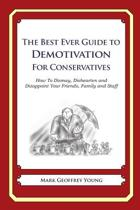 The Best Ever Guide to Demotivation for Conservatives