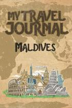 My Travel Journal Maldives: 6x9 Travel Notebook or Diary with prompts, Checklists and Bucketlists perfect gift for your Trip to Maldives for every