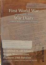 61 Division 183 Infantry Brigade Worcestershire Regiment 2/8th Battalion