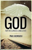 God for the Curious Unbeliever