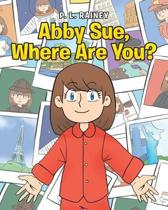 Abby Sue, Where Are You?