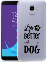 Galaxy J6 Hoesje Life Is Better With a Dog - zwart