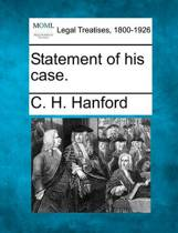 Statement of His Case.