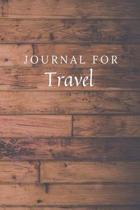 Journal For Travel: Travel Journal / Notebook / Diary for Birthday Gift or Christmas with Wood Theme