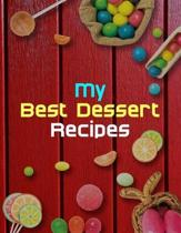 My Best Dessert Recipes. Create Your Own Collected Recipes. Blank Recipe Book to Write in, Document all Your Special Recipes and Notes for Your Favori