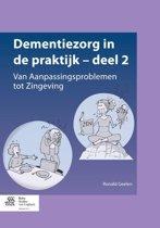 Dementiezorg in de praktijk deel 2, van aanpassingsproblemen tot zingeving