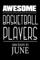 Awesome Basketball Players Are Born in June