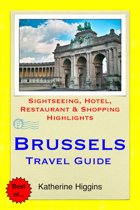 Brussels, Belgium Travel Guide - Sightseeing, Hotel, Restaurant & Shopping Highlights (Illustrated)