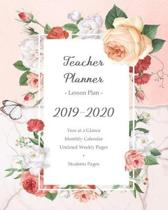 Teacher Planner 2019 - 2020 / Lesson Plan - Year at a Glance - Monthly Calendar - Undated Weekly Pages + Students Pages: Academic Year (September - Au