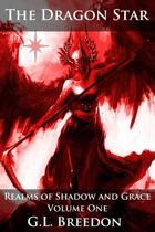 The Dragon Star (Realms of Shadow and Grace Volume 1