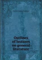 Outlines of Lectures on General Literature