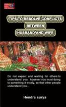 Tips to Resolve Conflicts Between Husband and Wife